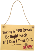 """Picture of """"420 BREAK"""" RAW SIGN"""